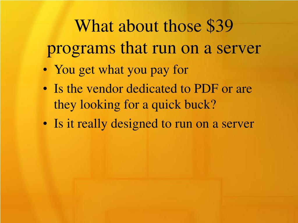 What about those $39 programs that run on a server
