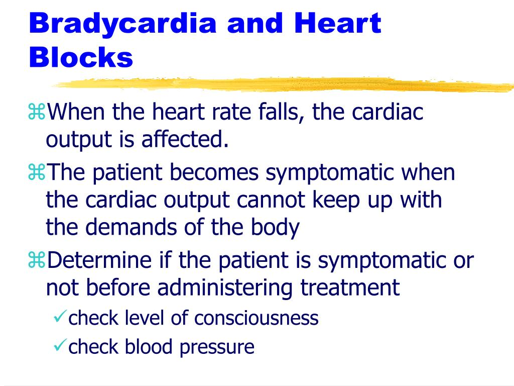 Bradycardia and Heart Blocks