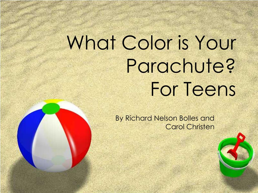 PPT - What Color is Your Parachute? For Teens PowerPoint ...