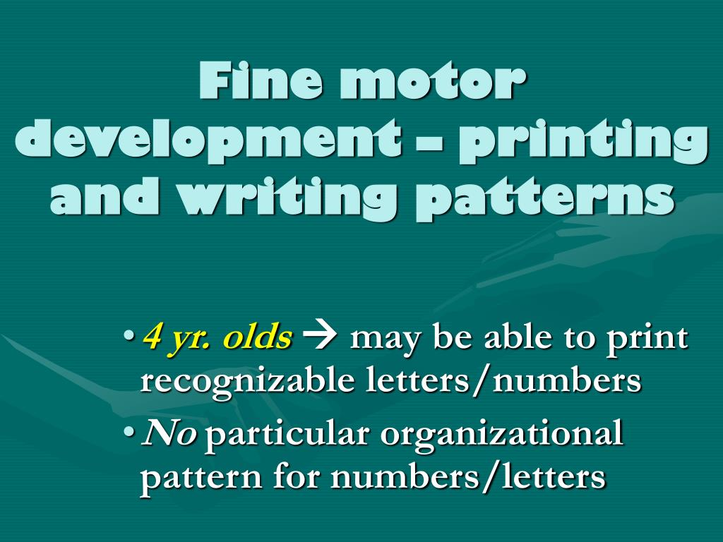Fine motor development – printing and writing patterns