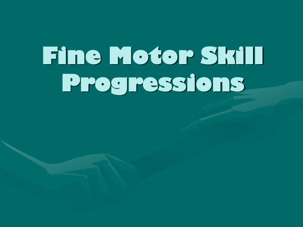 Fine Motor Skill Progressions