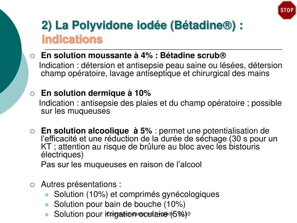 2) La Polyvidone iodée (Bétadine