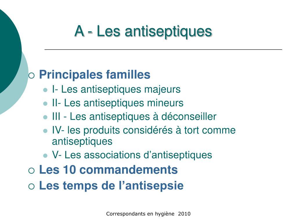 A - Les antiseptiques