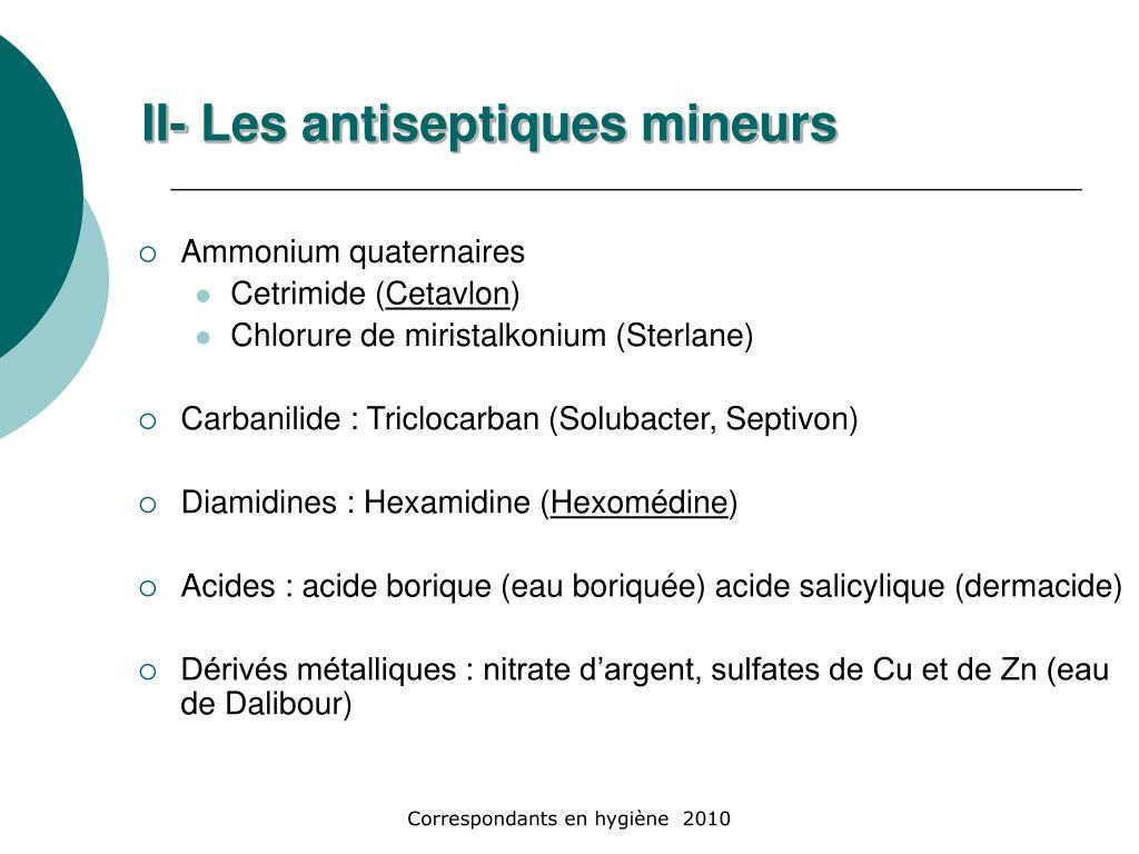 II- Les antiseptiques mineurs