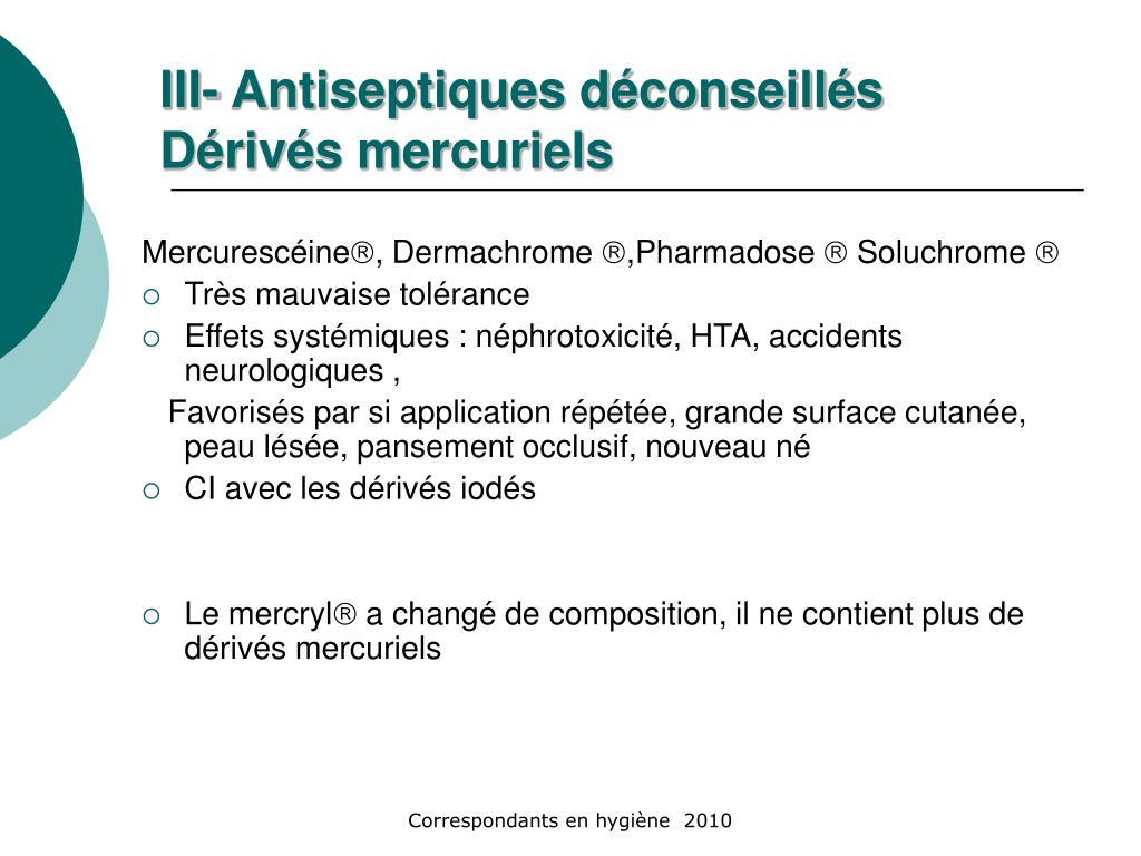 III- Antiseptiques déconseillés
