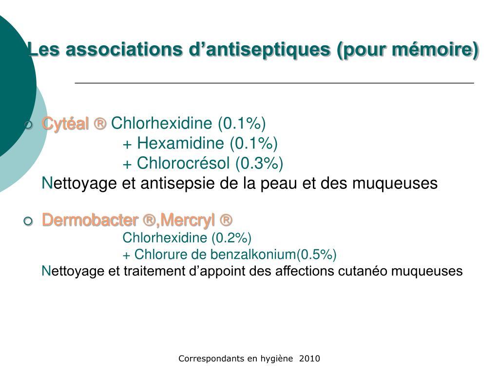 Les associations d'antiseptiques (pour mémoire)