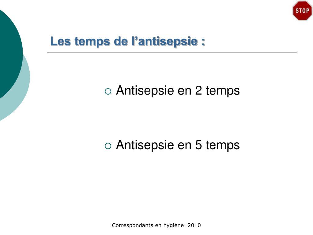 Les temps de l'antisepsie :