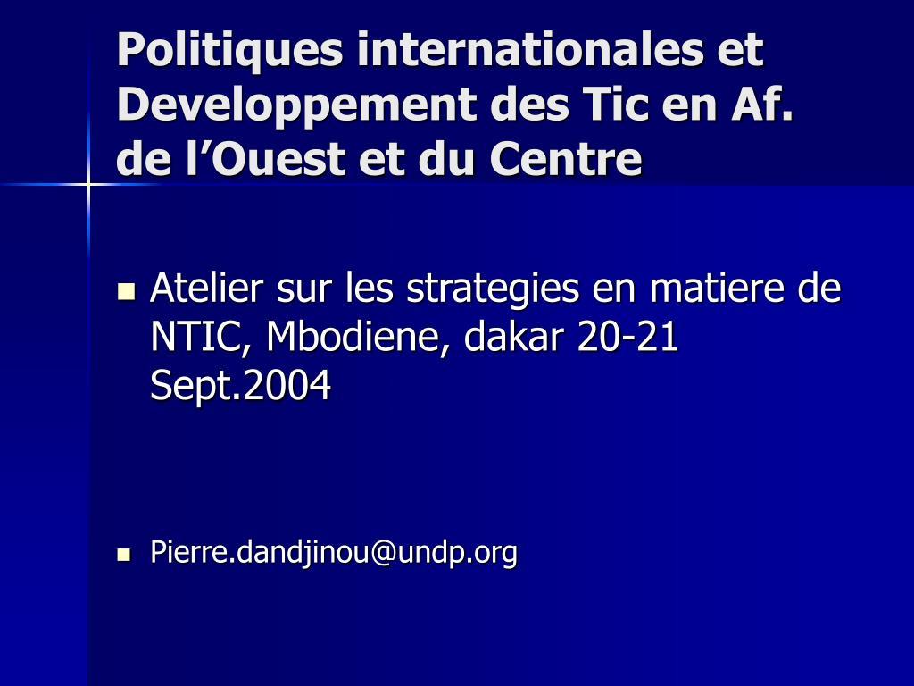 Politiques internationales et Developpement des Tic en Af. de l'Ouest et du Centre