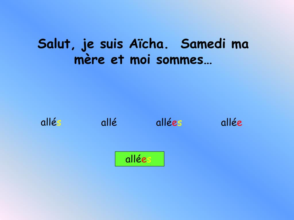 Salut, je suis Aïcha.  Samedi ma mère et moi sommes…