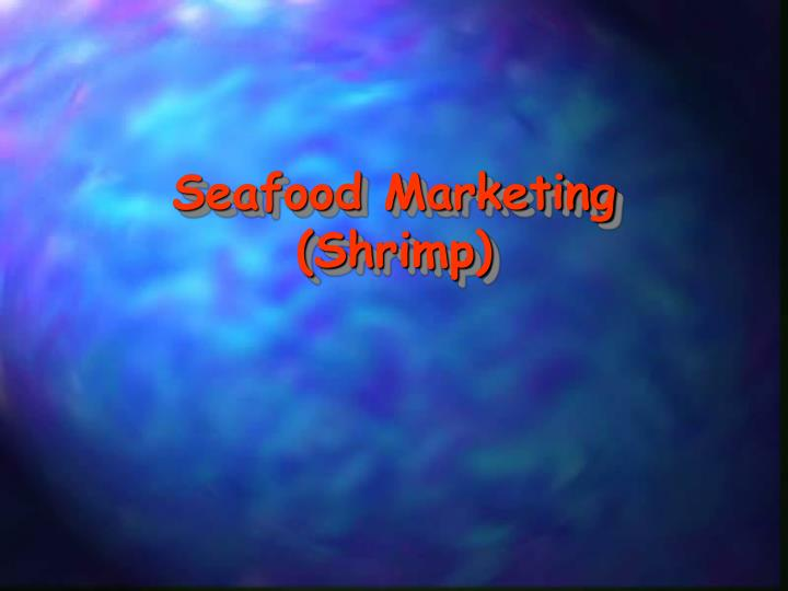 Seafood marketing shrimp
