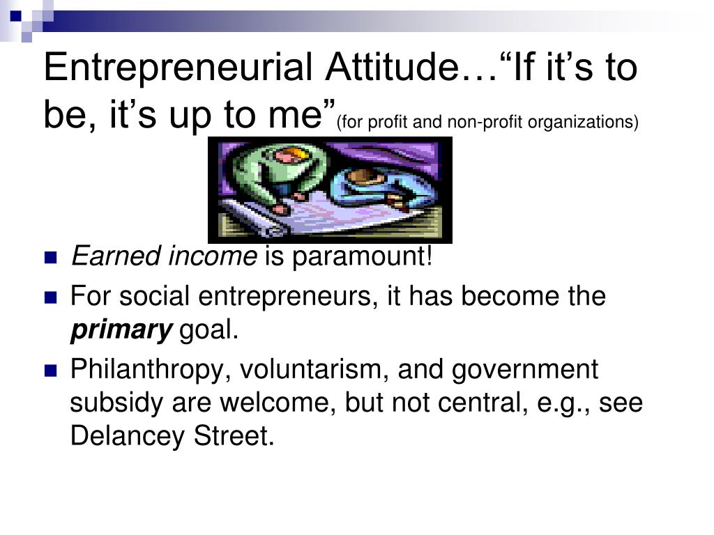 "Entrepreneurial Attitude…""If it's to be, it's up to me"""