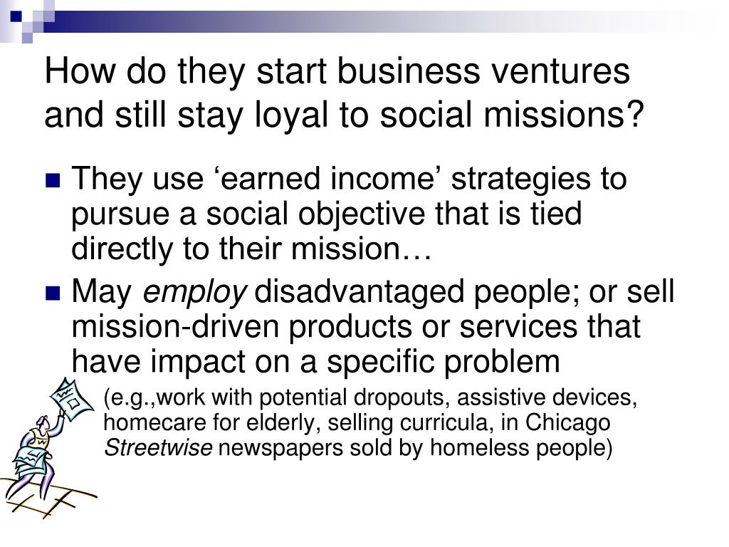 How do they start business ventures and still stay loyal to social missions?