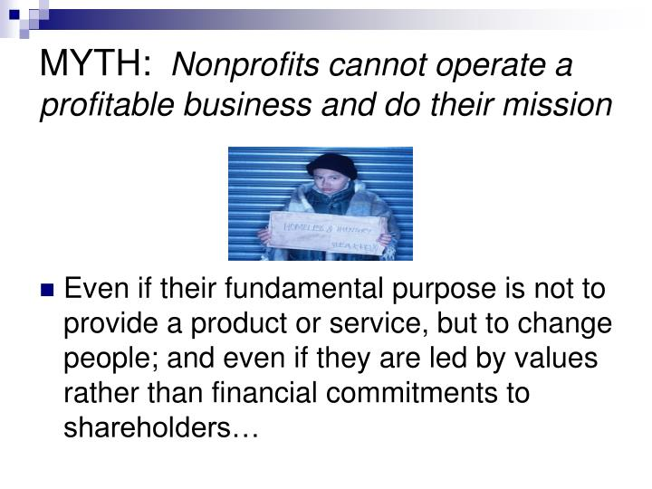 Myth nonprofits cannot operate a profitable business and do their mission