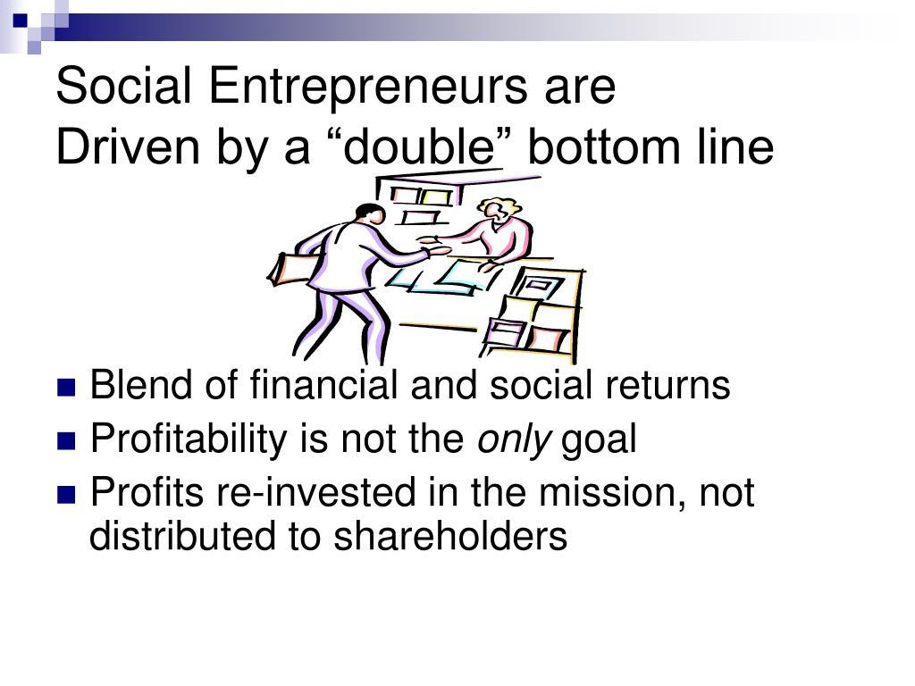 Social Entrepreneurs are