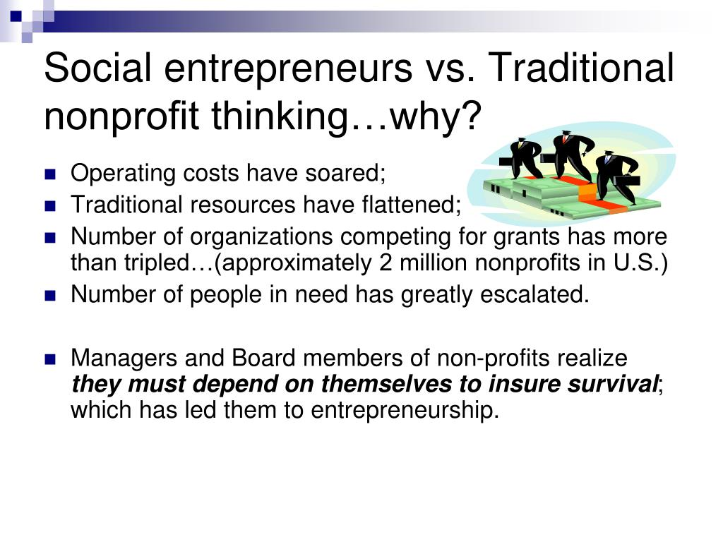 Social entrepreneurs vs. Traditional nonprofit thinking…why?