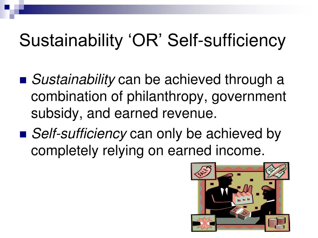 Sustainability 'OR' Self-sufficiency
