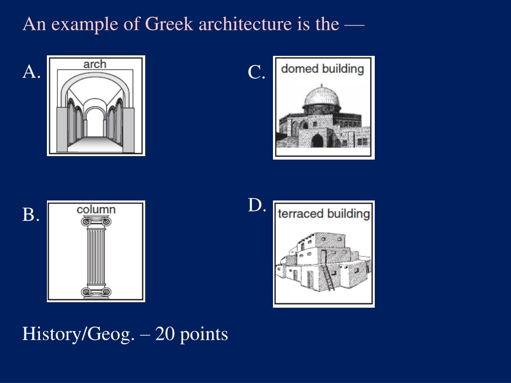 An example of Greek architecture is the —