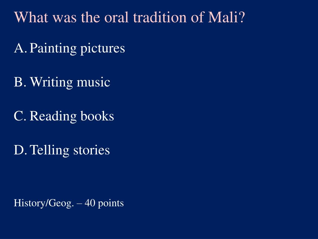 What was the oral tradition of Mali?