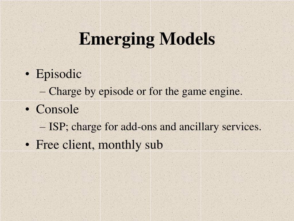 Emerging Models