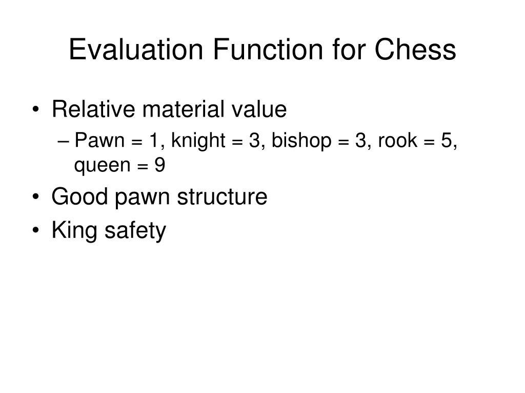 Evaluation Function for Chess