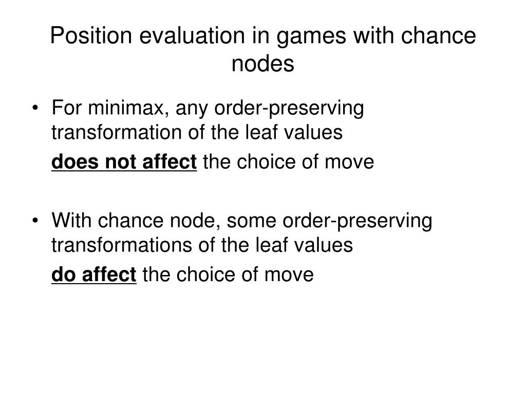 Position evaluation in games with chance nodes