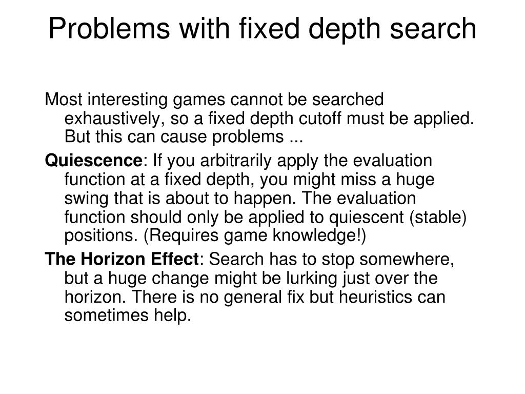 Problems with fixed depth search