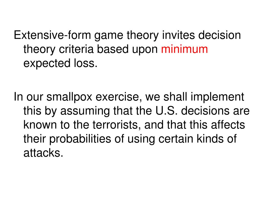 Extensive-form game theory invites decision theory criteria based upon