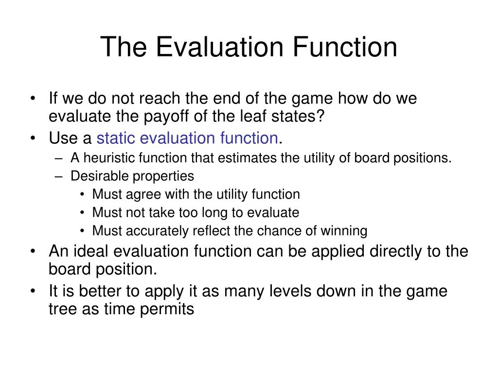 The Evaluation Function