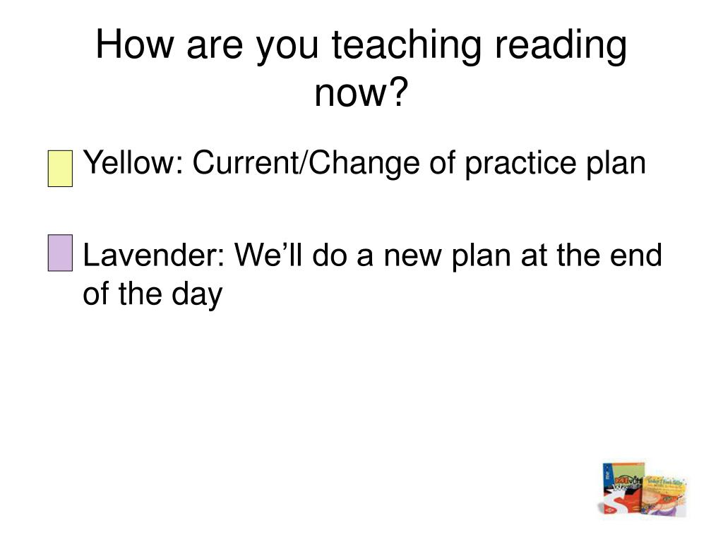 How are you teaching reading now?