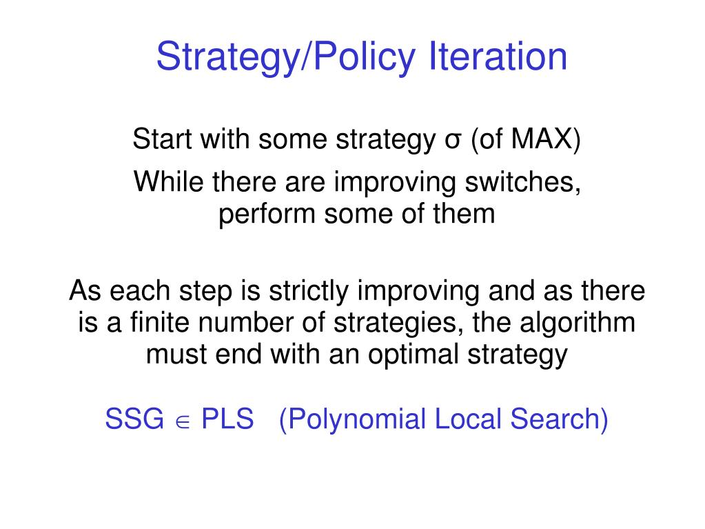 Strategy/Policy Iteration