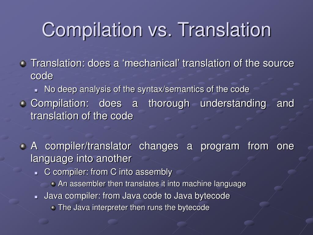 Compilation vs. Translation