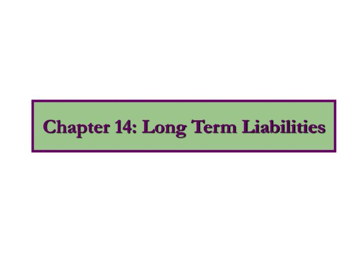 Chapter 14 long term liabilities