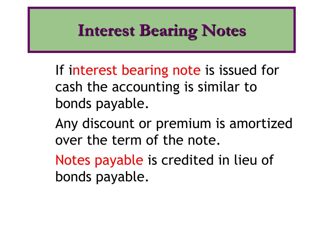 Interest Bearing Notes