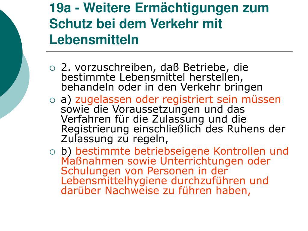 19a - Weitere Ermächtigungen zum Schutz bei dem Verkehr mit Lebensmitteln