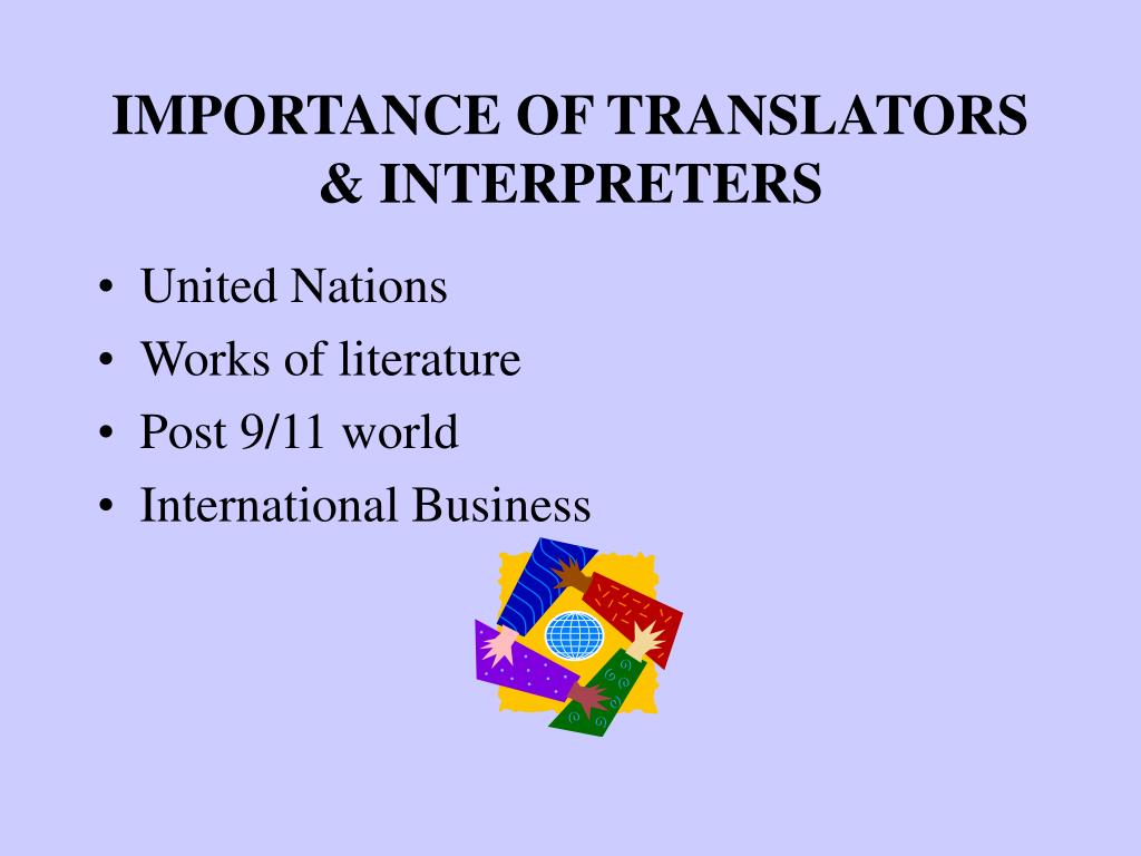 IMPORTANCE OF TRANSLATORS & INTERPRETERS
