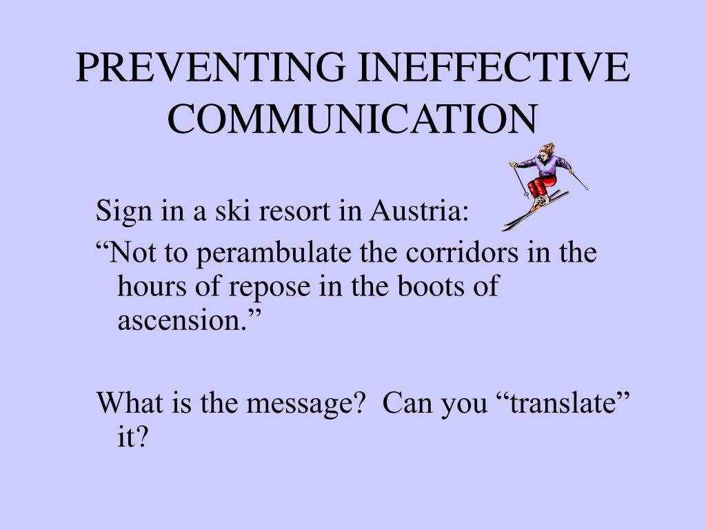 PREVENTING INEFFECTIVE COMMUNICATION