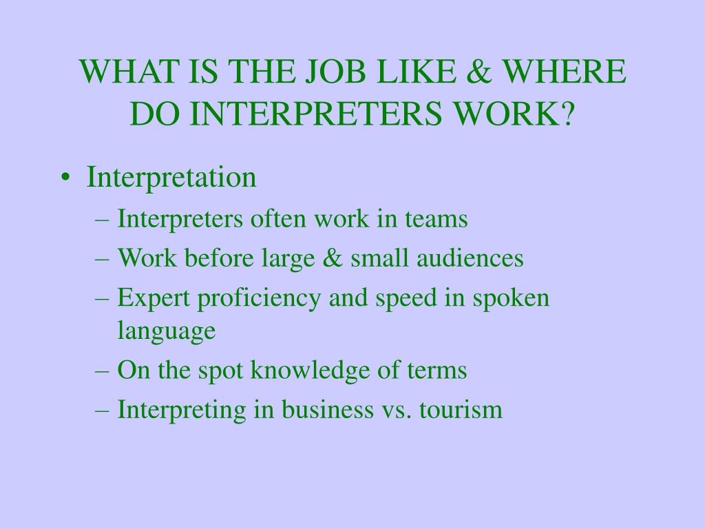 WHAT IS THE JOB LIKE & WHERE DO INTERPRETERS WORK?