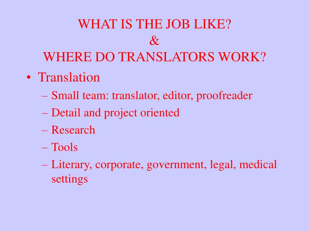 WHAT IS THE JOB LIKE?