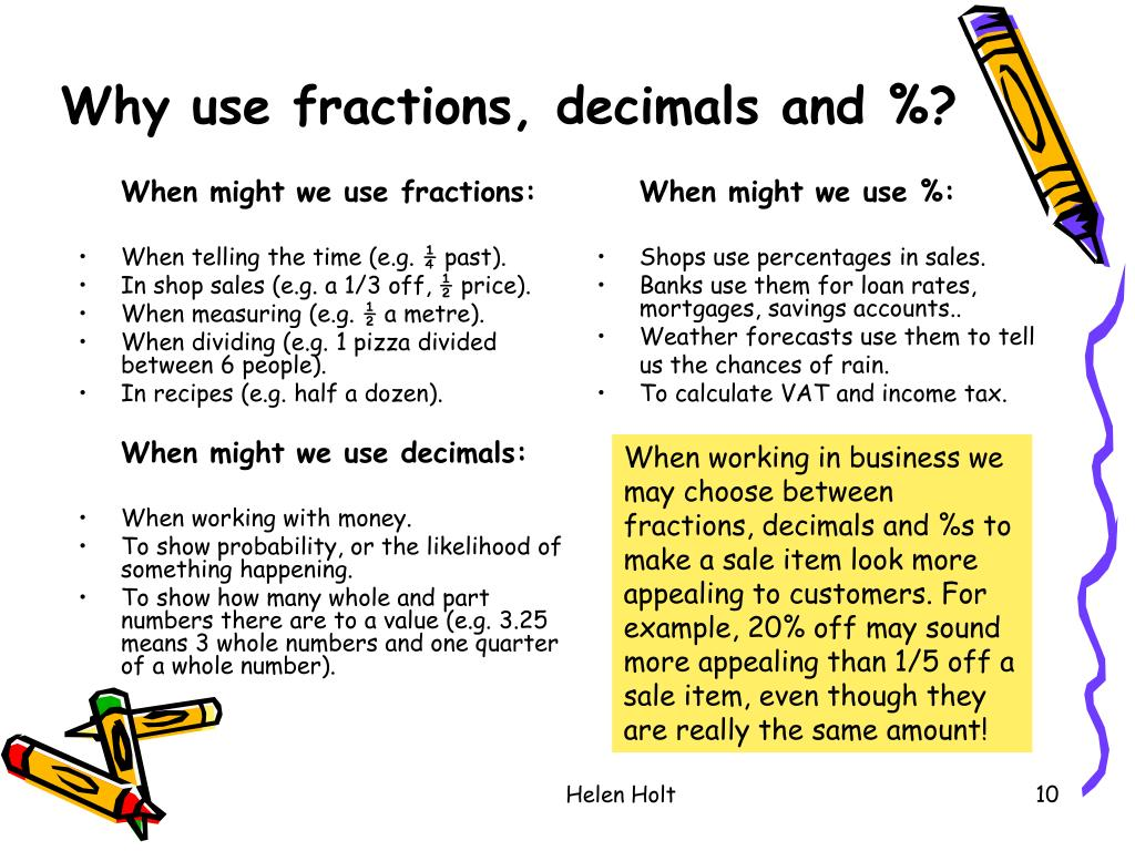 When might we use fractions: