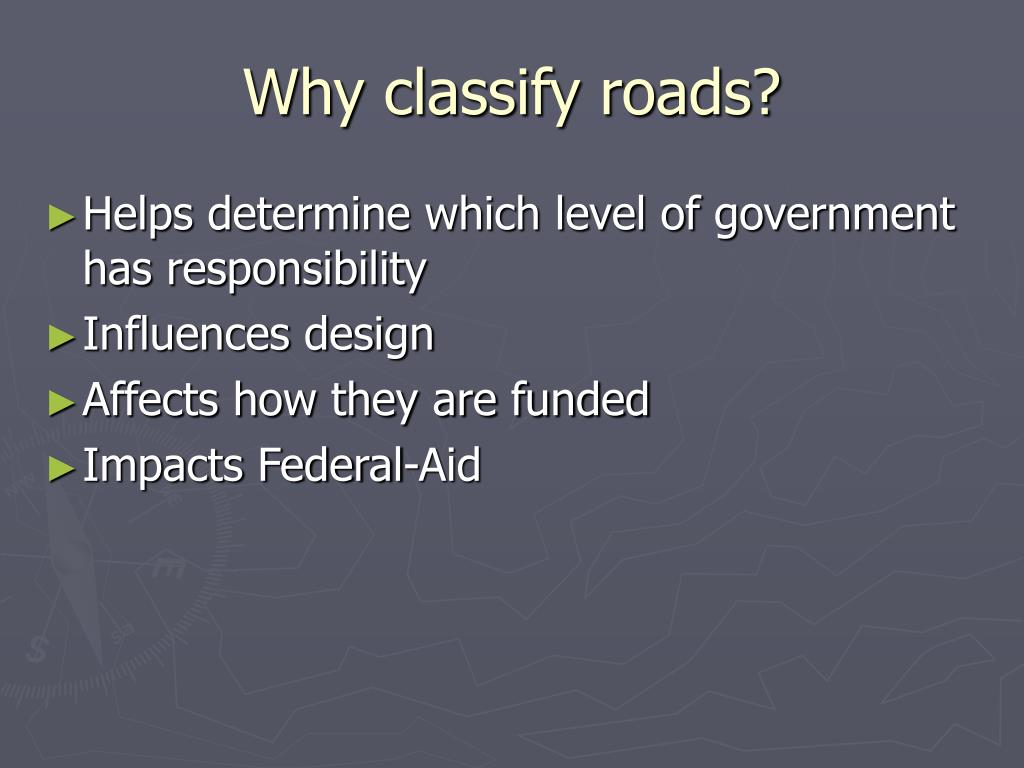 Why classify roads?