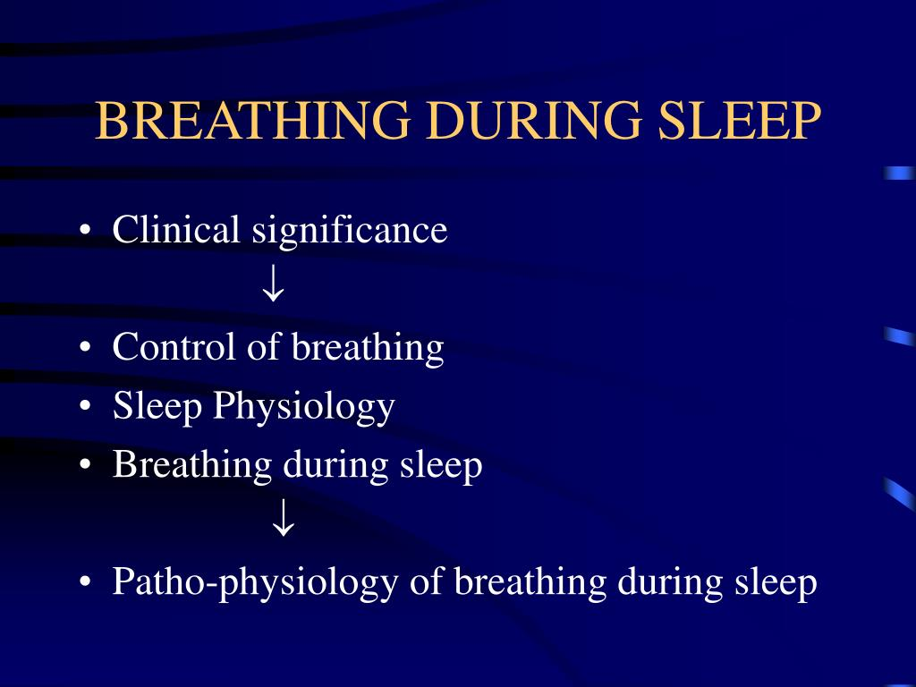 BREATHING DURING SLEEP