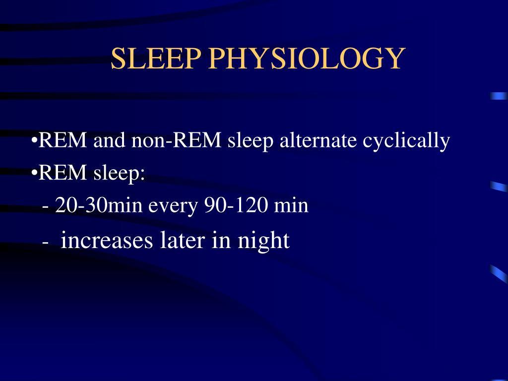 SLEEP PHYSIOLOGY