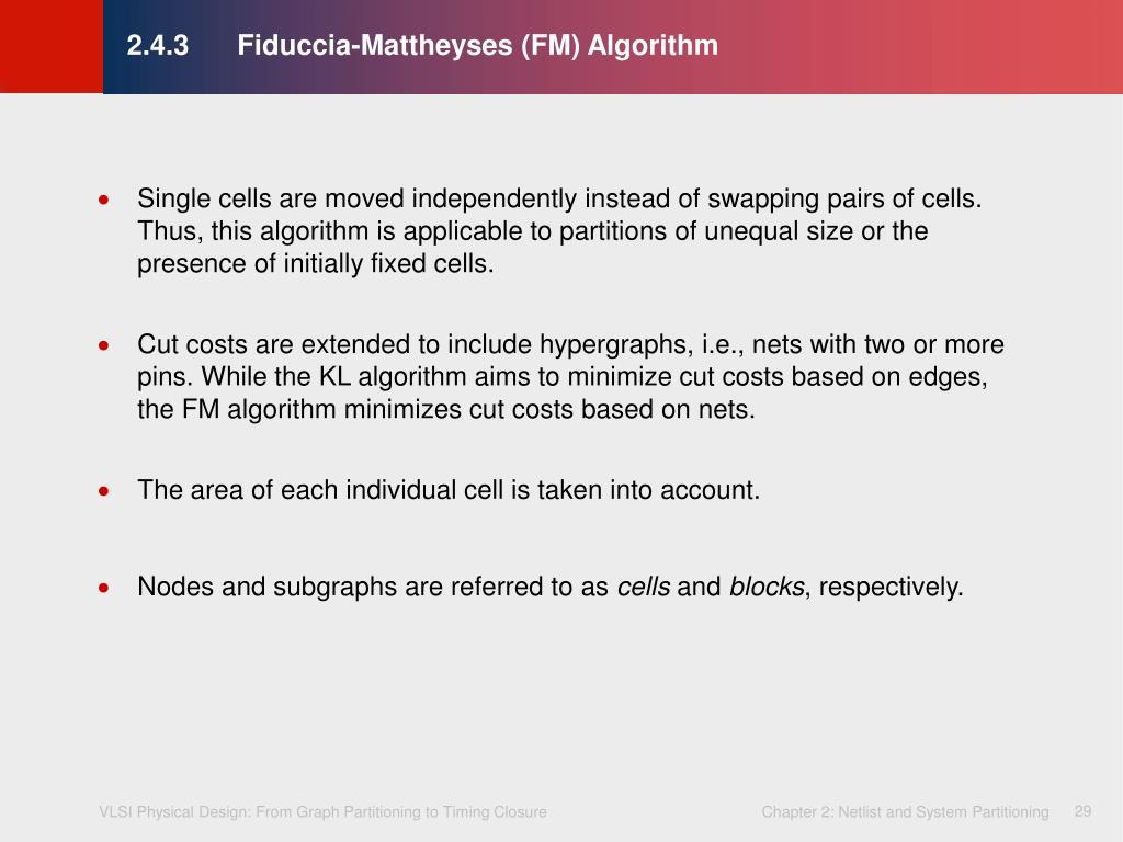 2.4.3    Fiduccia-Mattheyses (FM) Algorithm