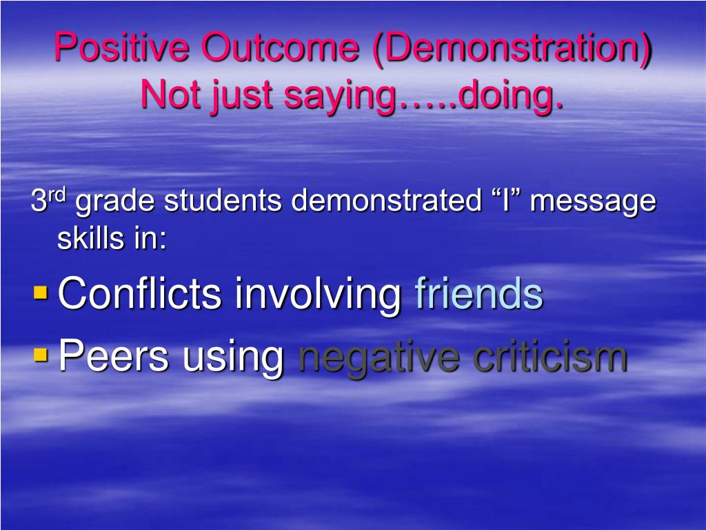 Positive Outcome (Demonstration)