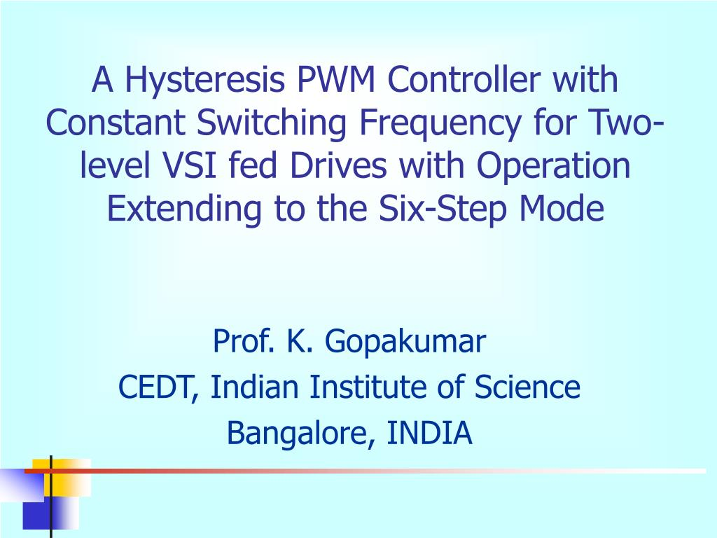 A Hysteresis PWM Controller with Constant Switching Frequency for Two-level VSI fed Drives with Operation Extending to the Six-Step Mode
