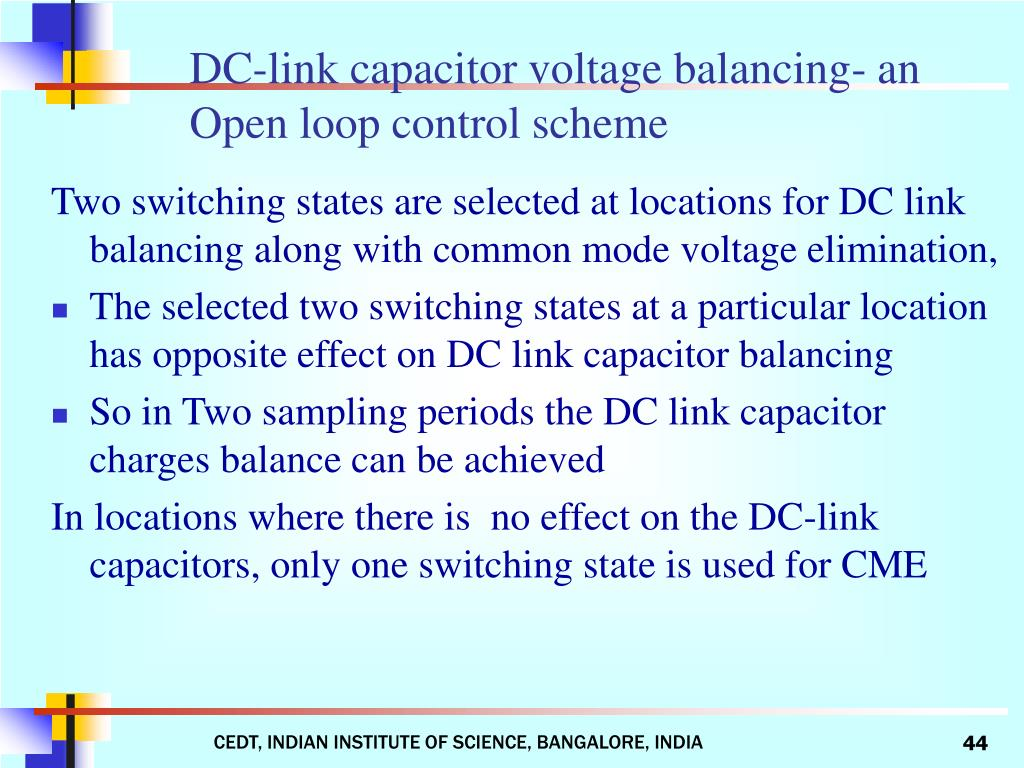 Two switching states are selected at locations for DC link balancing along with common mode voltage elimination,