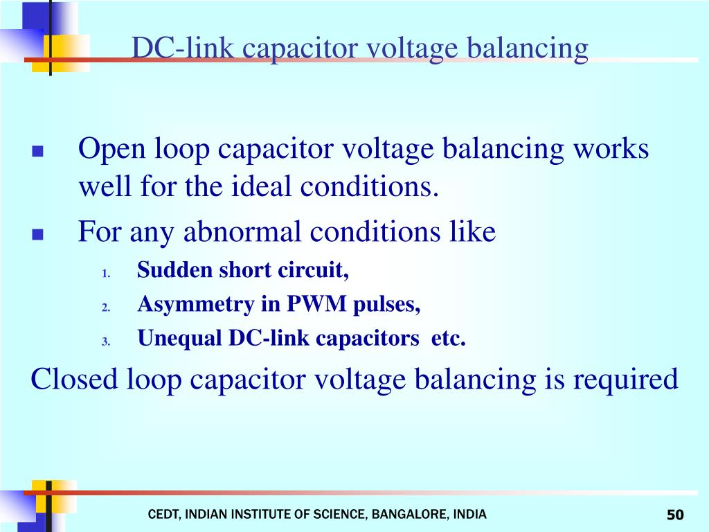 Open loop capacitor voltage balancing works well for the ideal conditions.