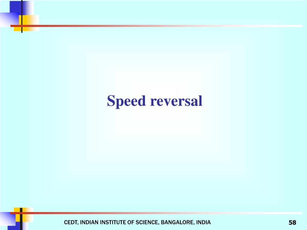Speed reversal