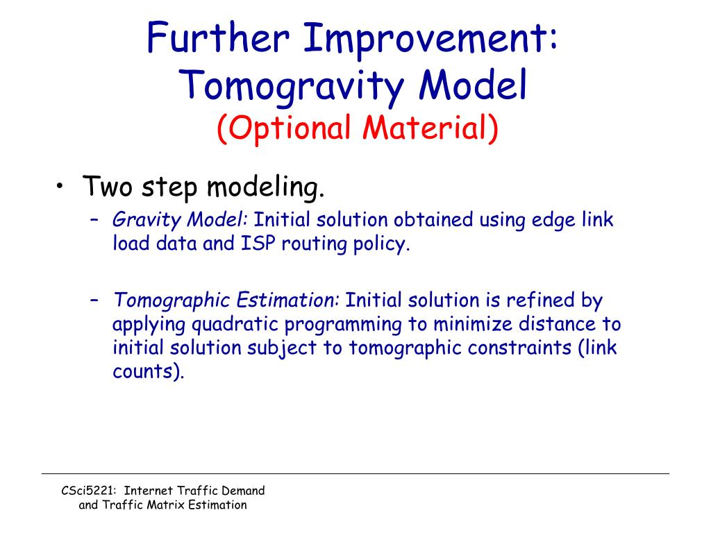 Further Improvement: Tomogravity Model