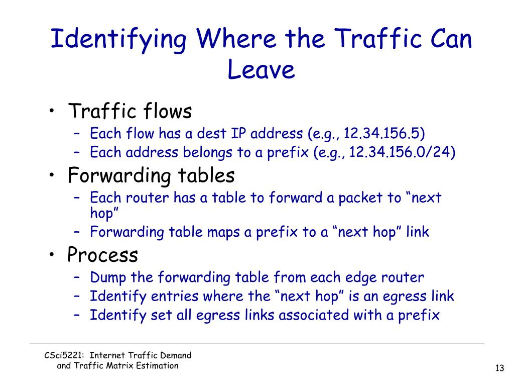 Identifying Where the Traffic Can Leave